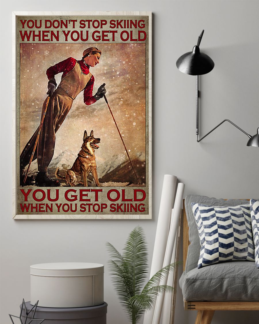 Women Skier You don't stop skiing when you get old poster2