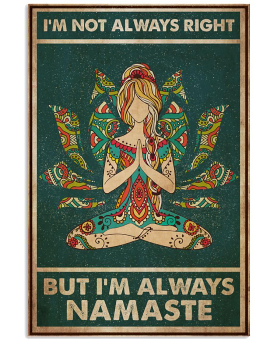 Yoga I'm not always right but I'm always namaste poster