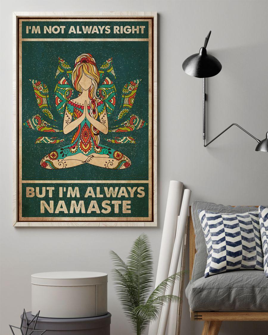 Yoga I'm not always right but I'm always namaste posterz