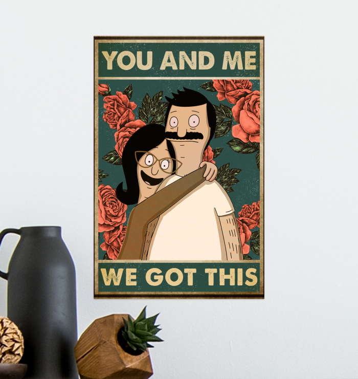 You And Me We Got This Poster