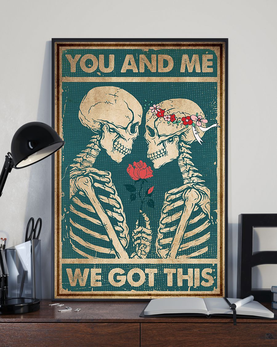 Skeleton You And Me We Got This Poster