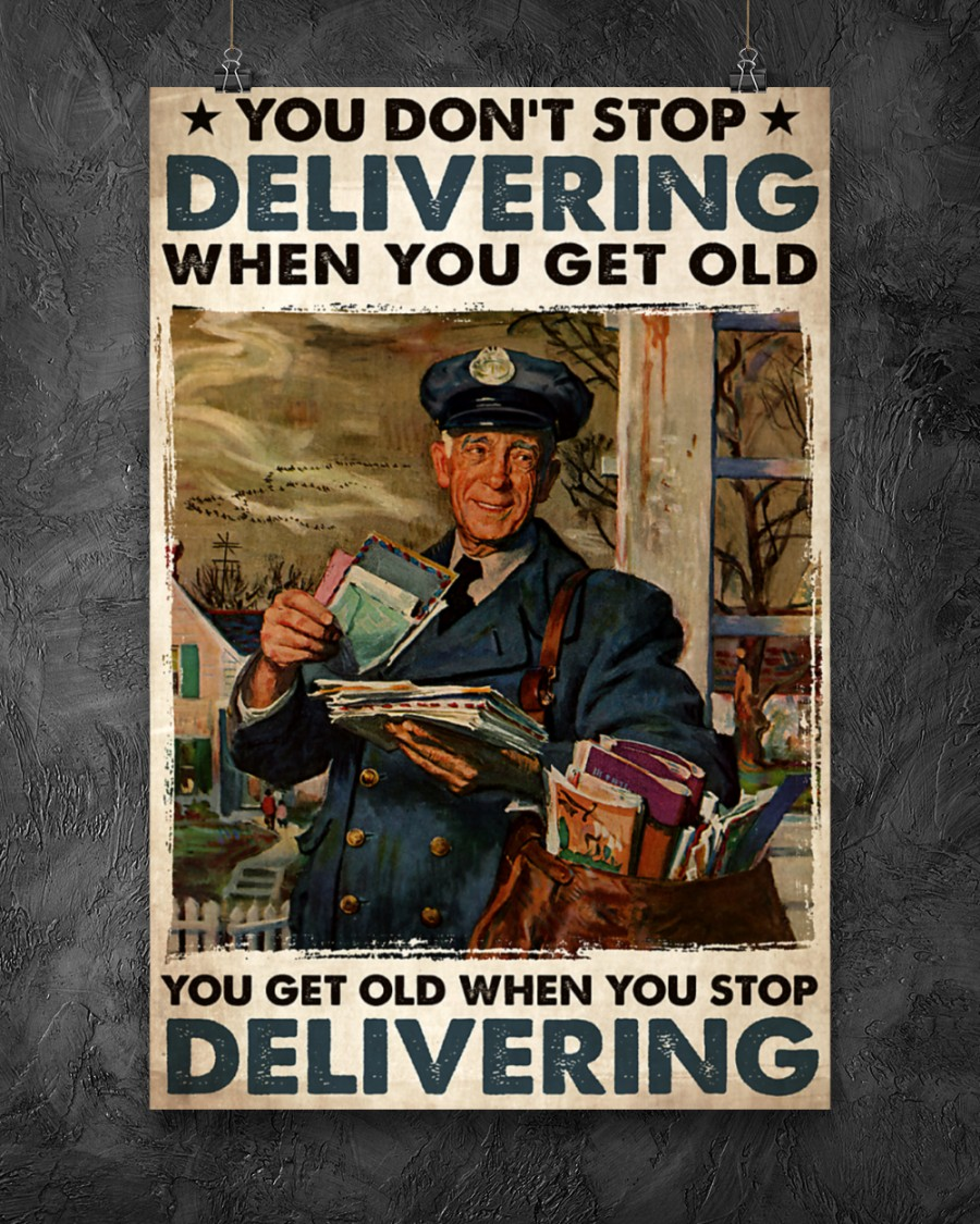 You Don't Stop Delivering When You Get Old You Get Old When You Stop Delivering Poster