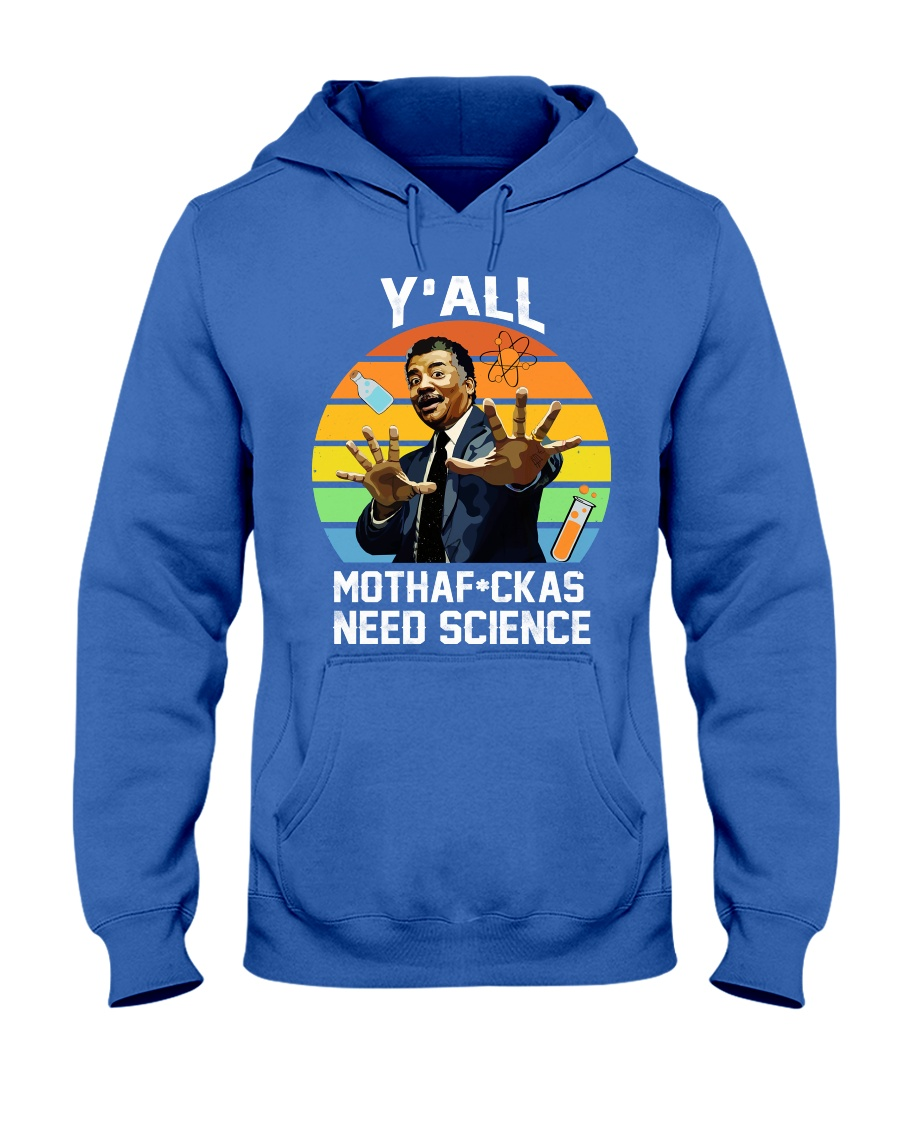 You all Motha fuck as need science hoodie