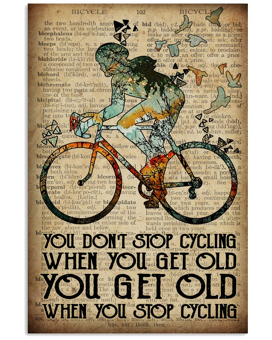 You don't stop cycling when you get old you get old when you stop cycling Girl poser