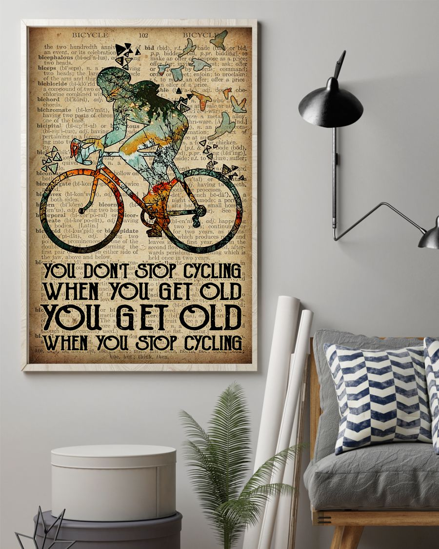 You don't stop cycling when you get old you get old when you stop cycling Girl poserz