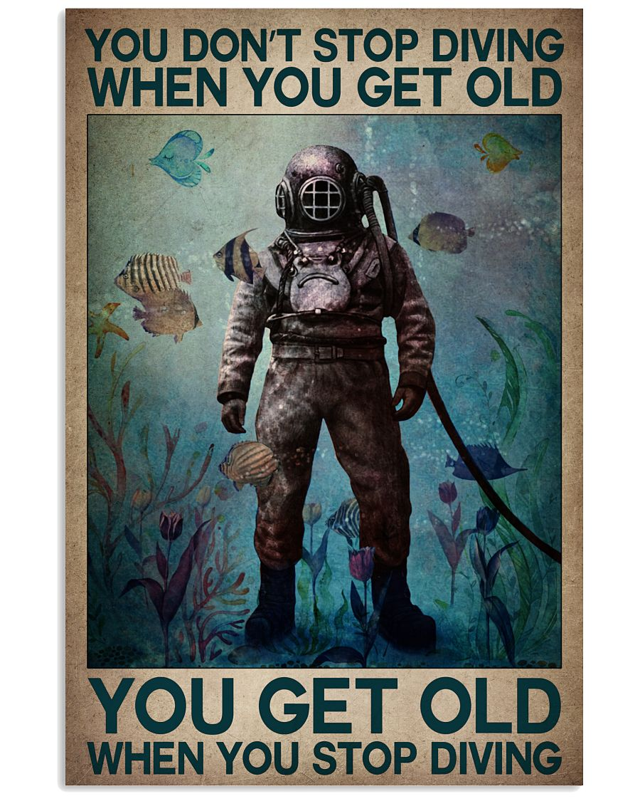 Top Selling You don't stop diving when you get old You get old when you stop diving poster