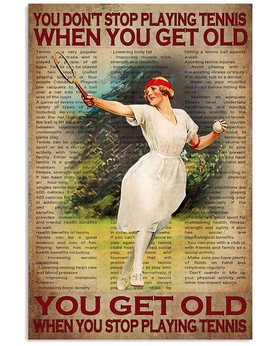You don't stop playing tennis when you get old you get old when you stop playing tennis Girl poster