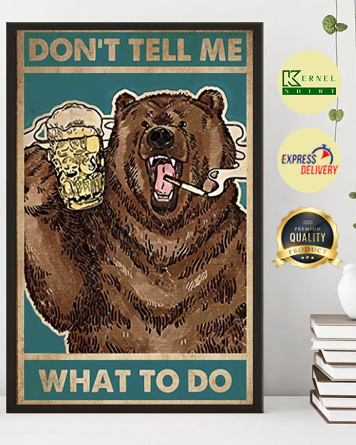 dont tell me what to do bear poster 2