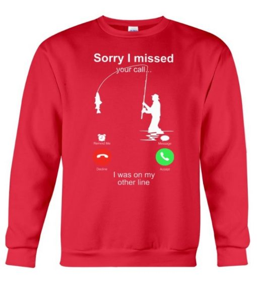 Fishing Line Joke Sorry I missed Your Call long sleeve