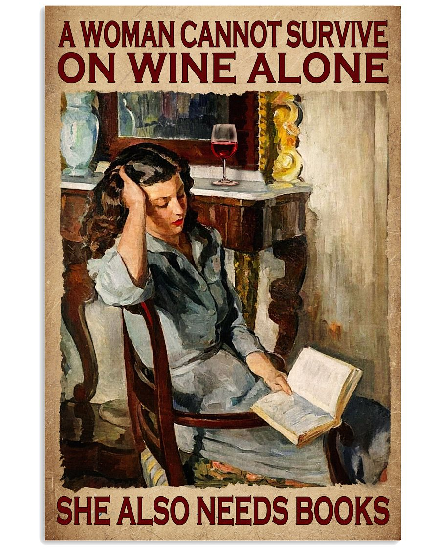 Gorgeous A Woman Cannot Survive On Wine Alone She Also Needs Books Poster