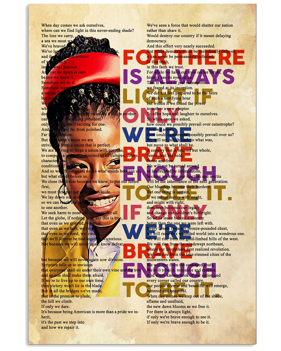 Clothing Amanda Gorman For there is always light if only we're brave enough to see it if only we'are brave enough to be it book art poster