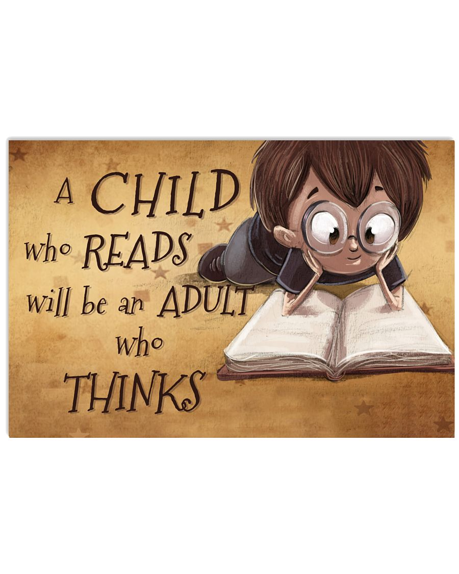 Book Lovers A Child Who Reads Will Be An Adult Who Thinks Poster