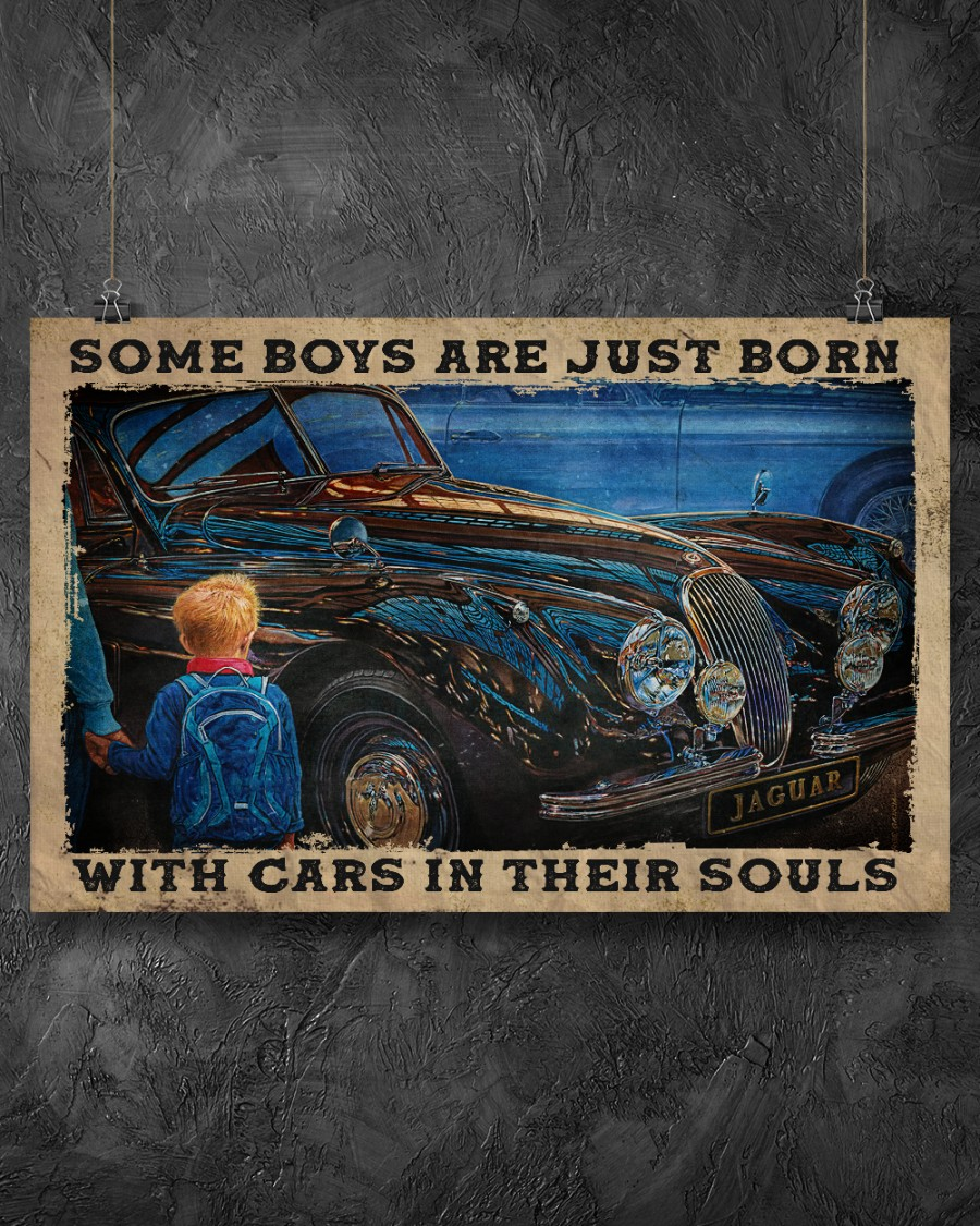 Top Come Boys Are Just Born With Cars In Their Souls Poster