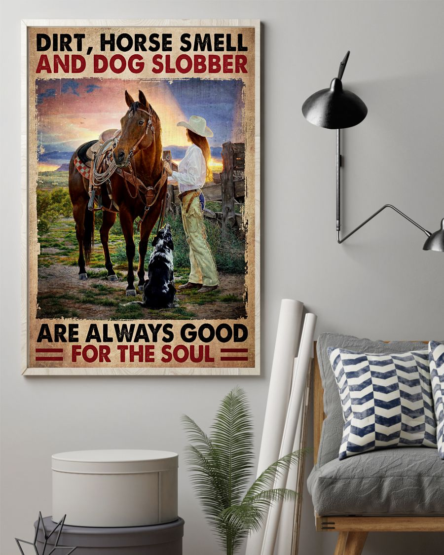 Vibrant Dirt Horse Smell And Dog Slobber Are Always Good For The Soul Poster