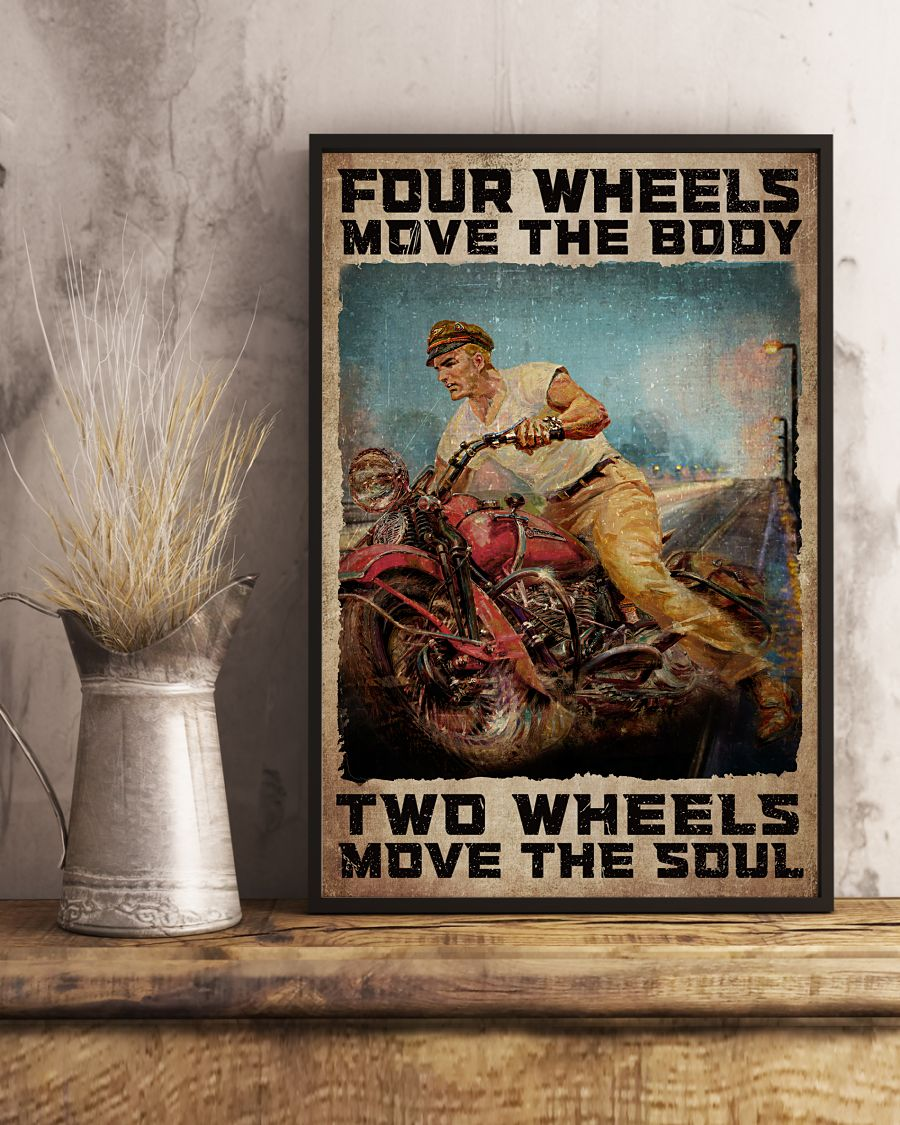 Fast Shipping Four Wheels Move The Body Two Wheels Move The Soul Poster