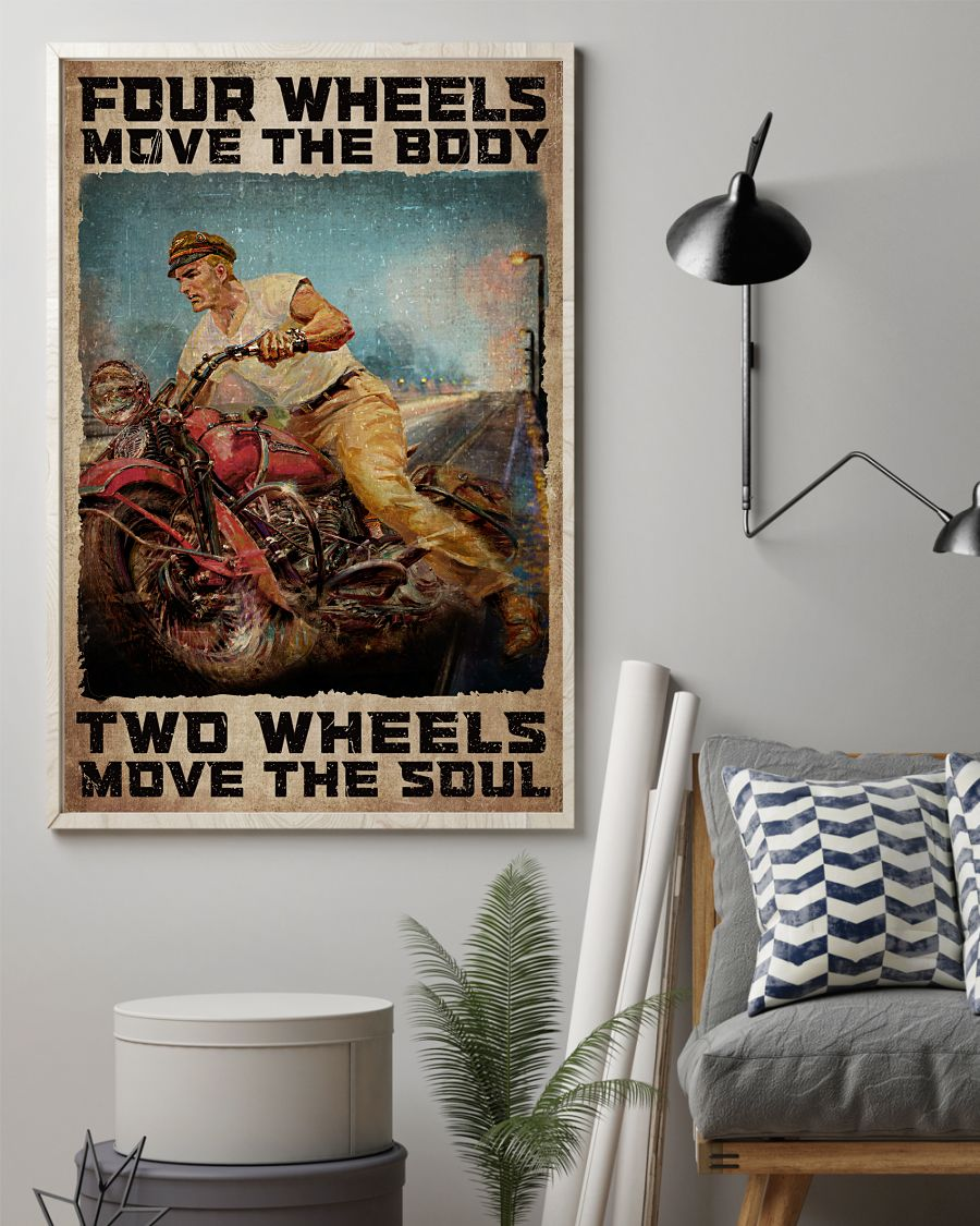 Best Shop Four Wheels Move The Body Two Wheels Move The Soul Poster