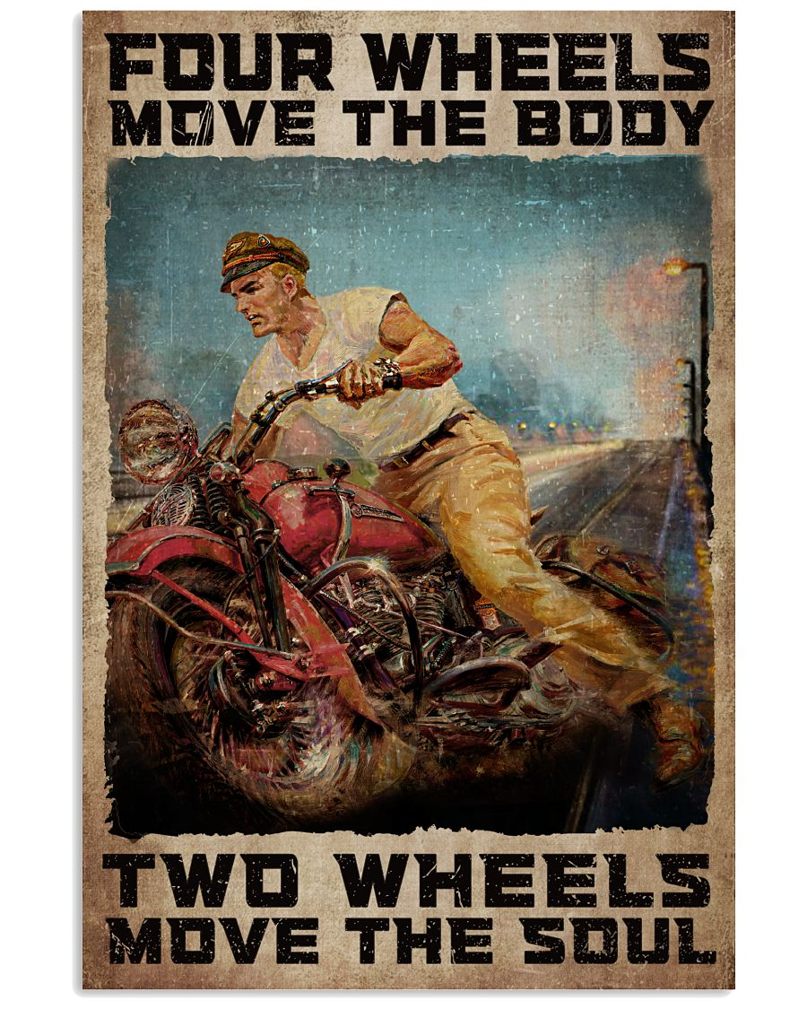 Funny Tee Four Wheels Move The Body Two Wheels Move The Soul Poster