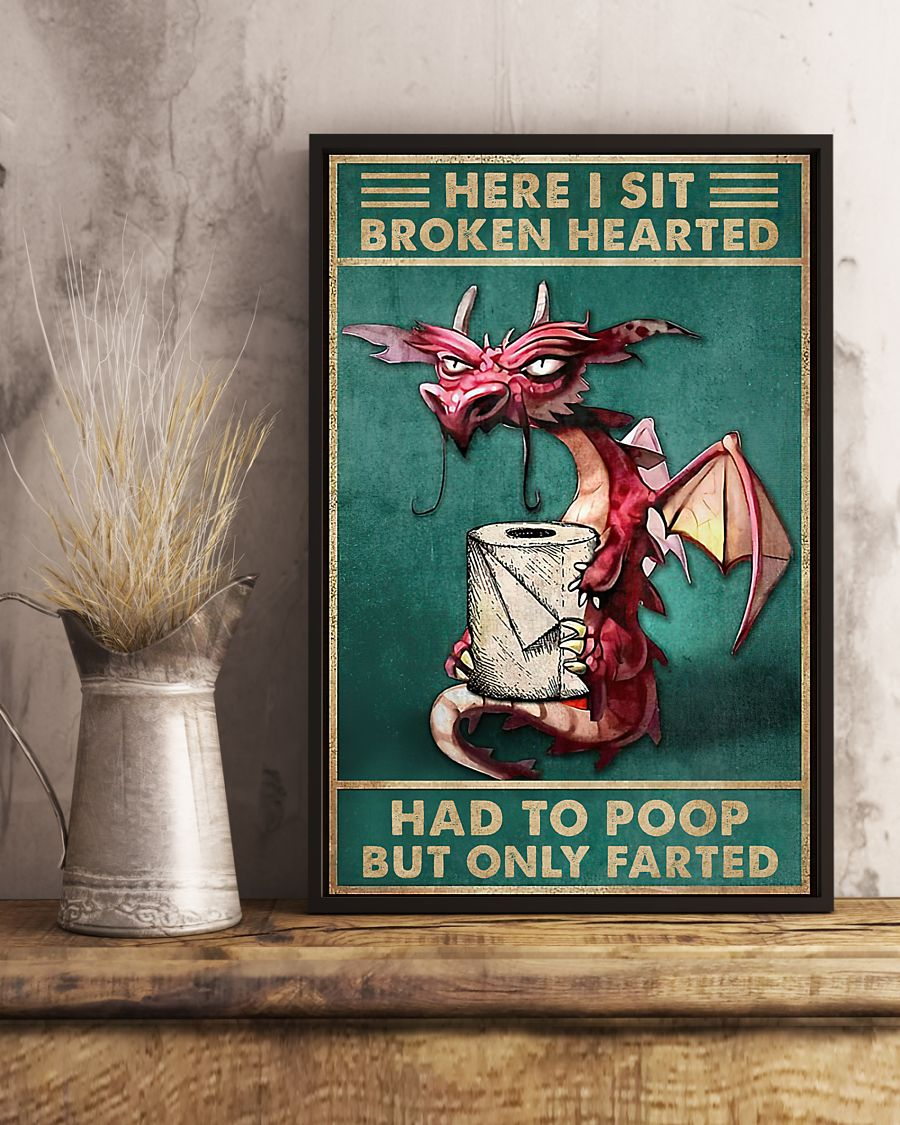 Best Gift Here I Sit Broken Hearted Had To Poop But Only Farted Grumpy Dragon Poster