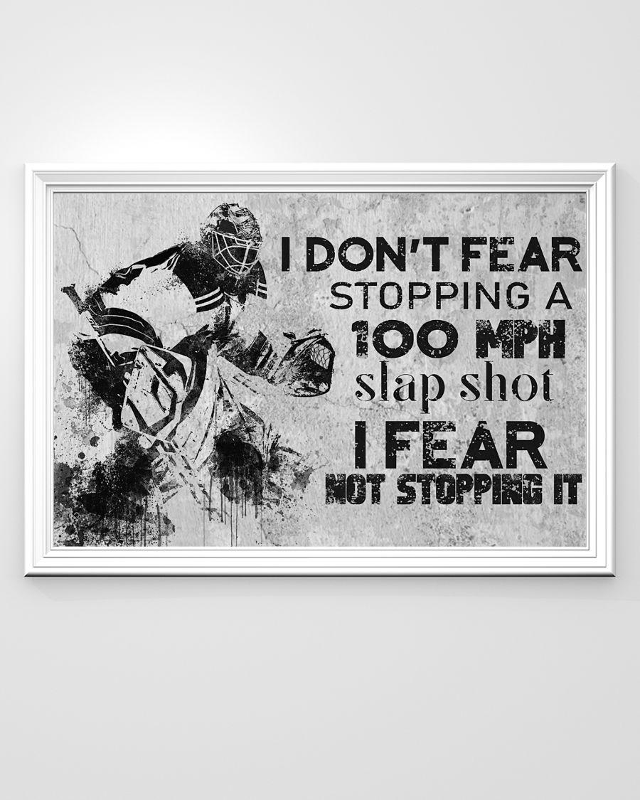 eBay I Don't Fear Stopping A 100 Mph Slapshot Hockey Poster