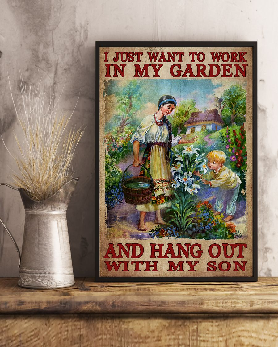 Unique I Just Want To Work In My Garden And Hang Out With My Son Poster