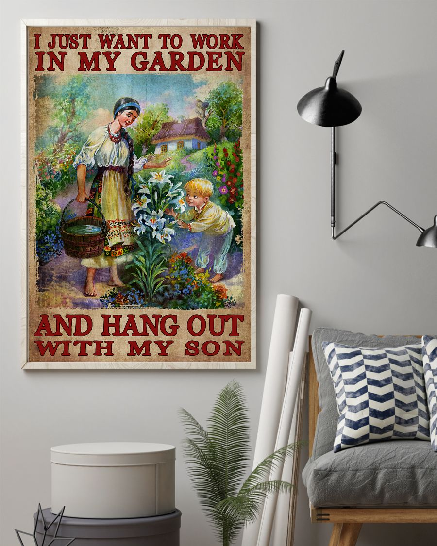 Print On Demand I Just Want To Work In My Garden And Hang Out With My Son Poster