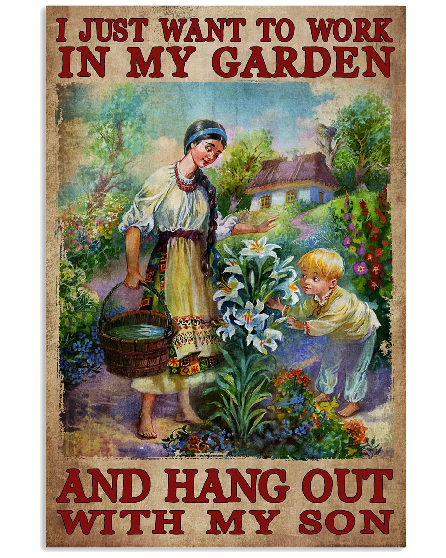 Nice I Just Want To Work In My Garden And Hang Out With My Son Poster