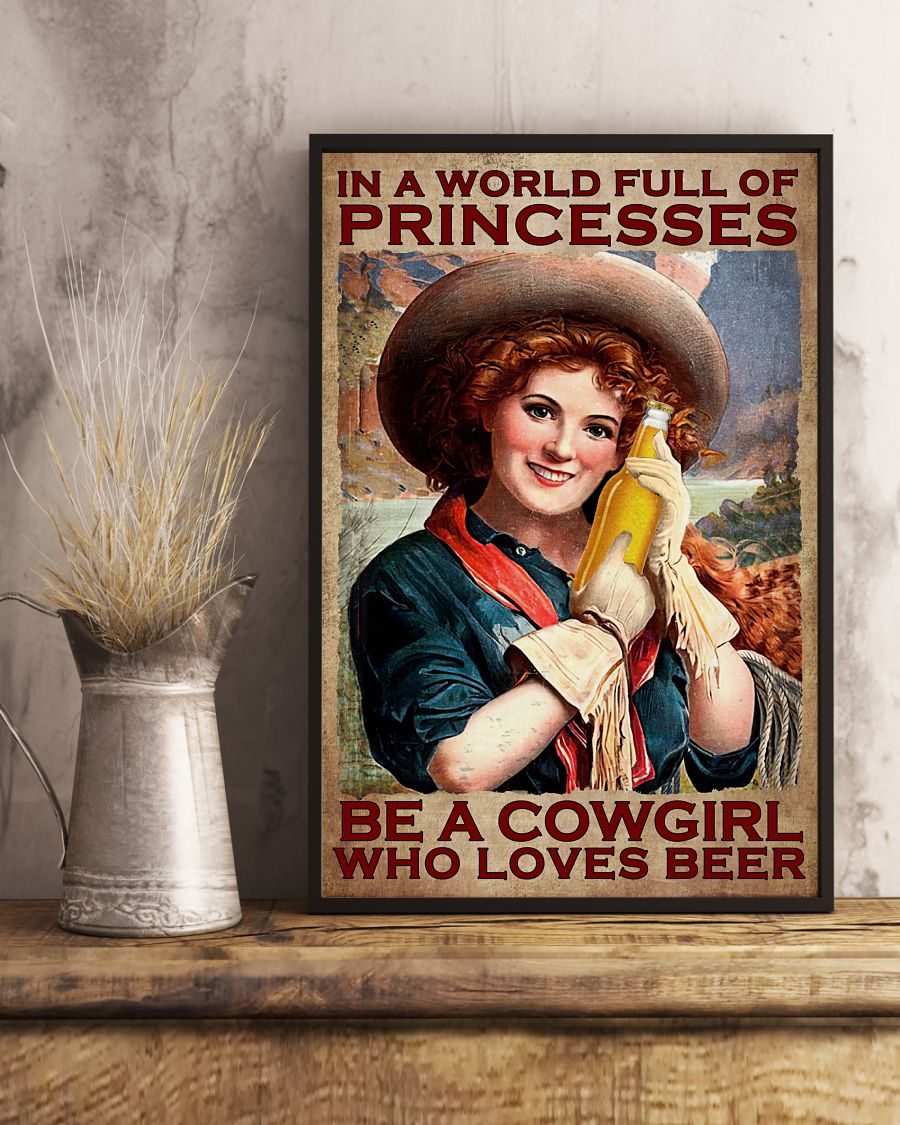 Gorgeous In A World  Full Of Princesses Be A Cowgirl Poster