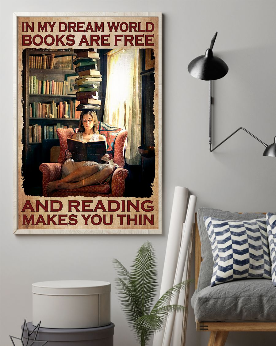 In My Dream World Books Are Free And Reading Makes You Thin Poster z
