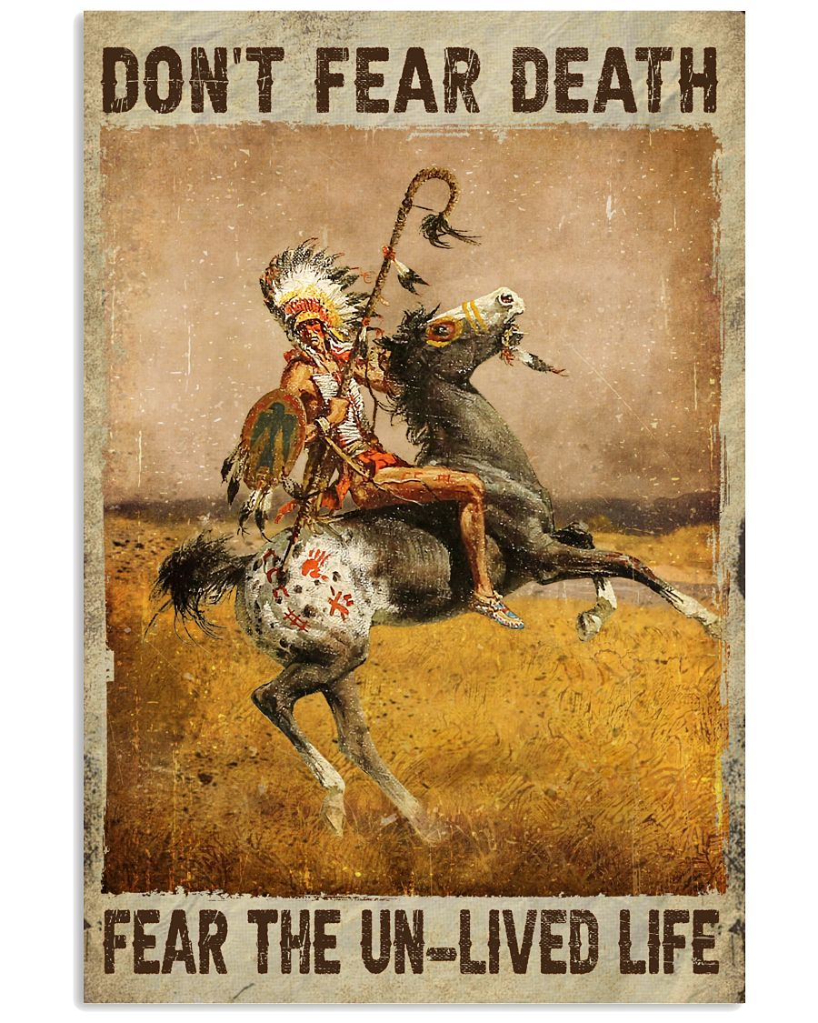 Native Don't Fear Death Fear The Unlived Life Poster