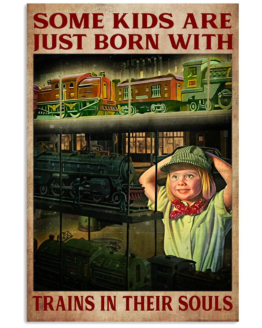 Some Kids Are Just Born With Trains In Their Souls Poster