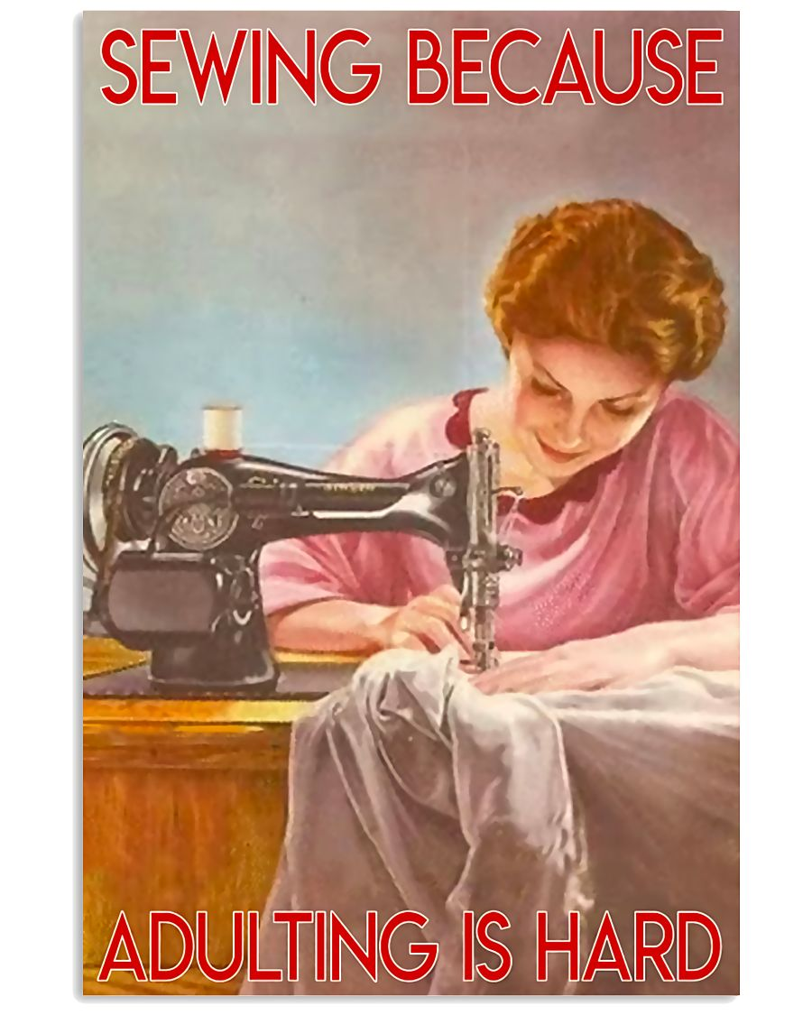 Amazing Sewing Because Adulting Is Hard Poster