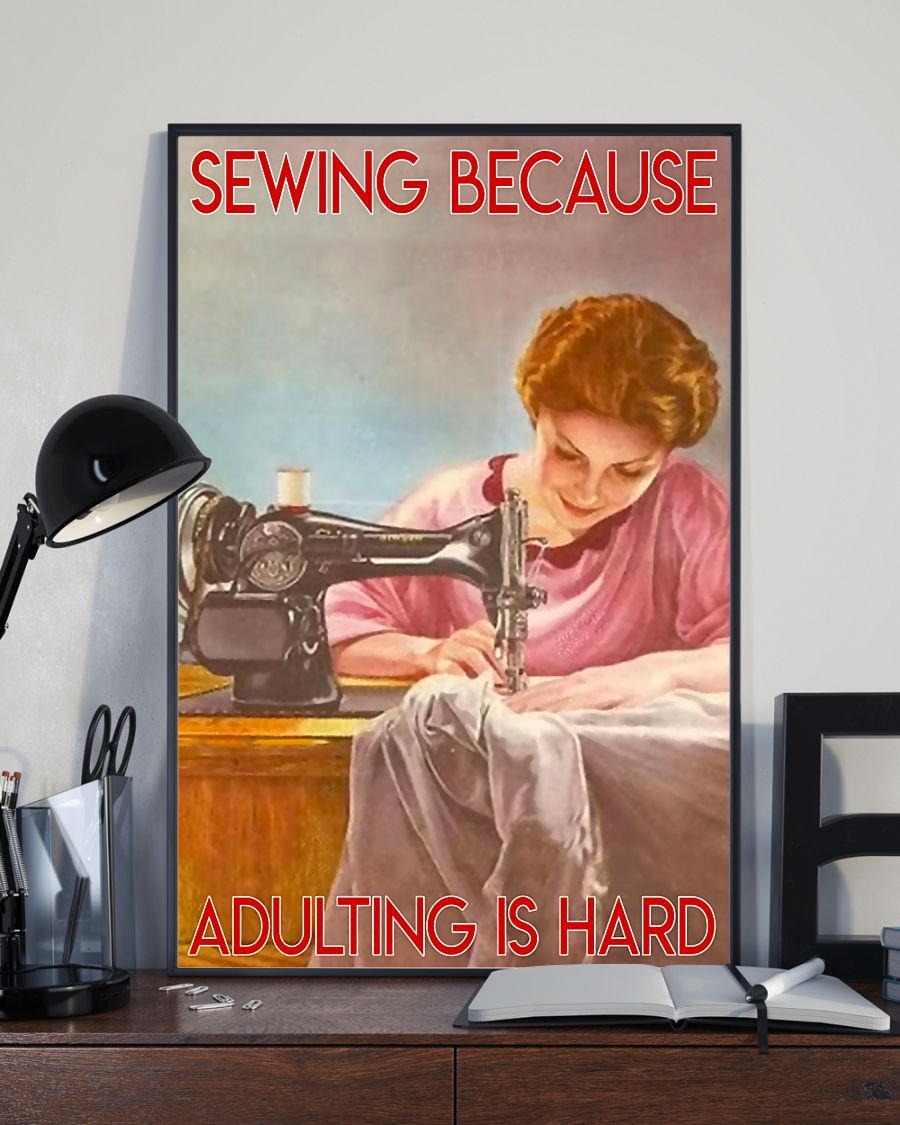 Free Ship Sewing Because Adulting Is Hard Poster