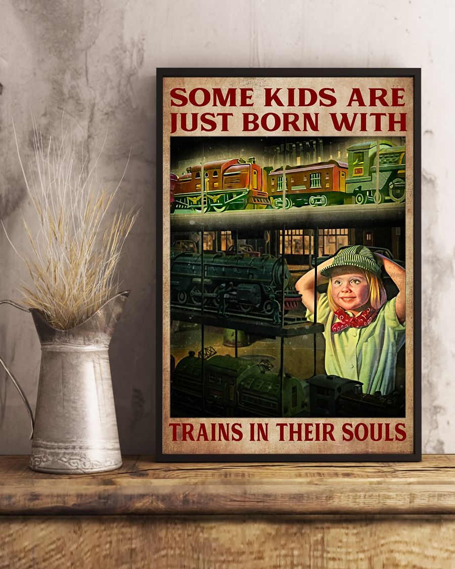 US Shop Some Kids Are Just Born With Trains In Their Souls Poster