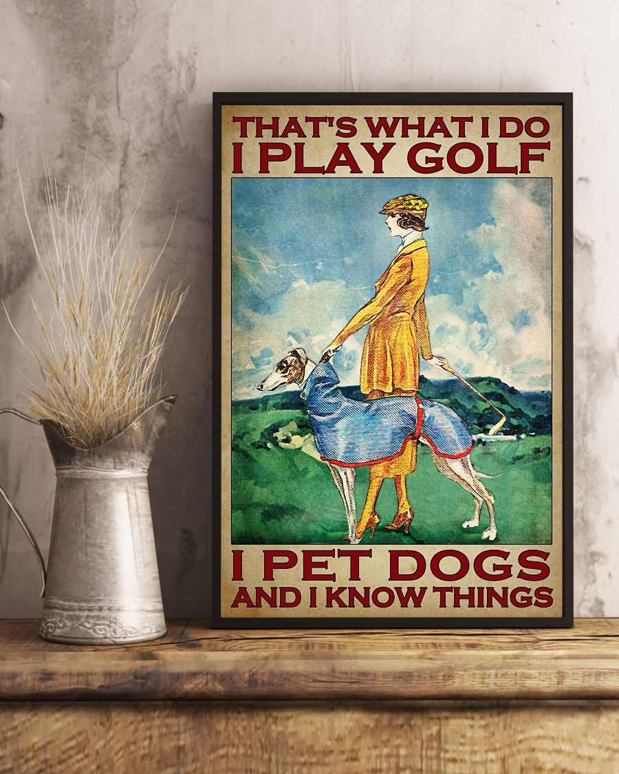 Review That What I Do I Play Golf I Pet Dogs Lady Poster