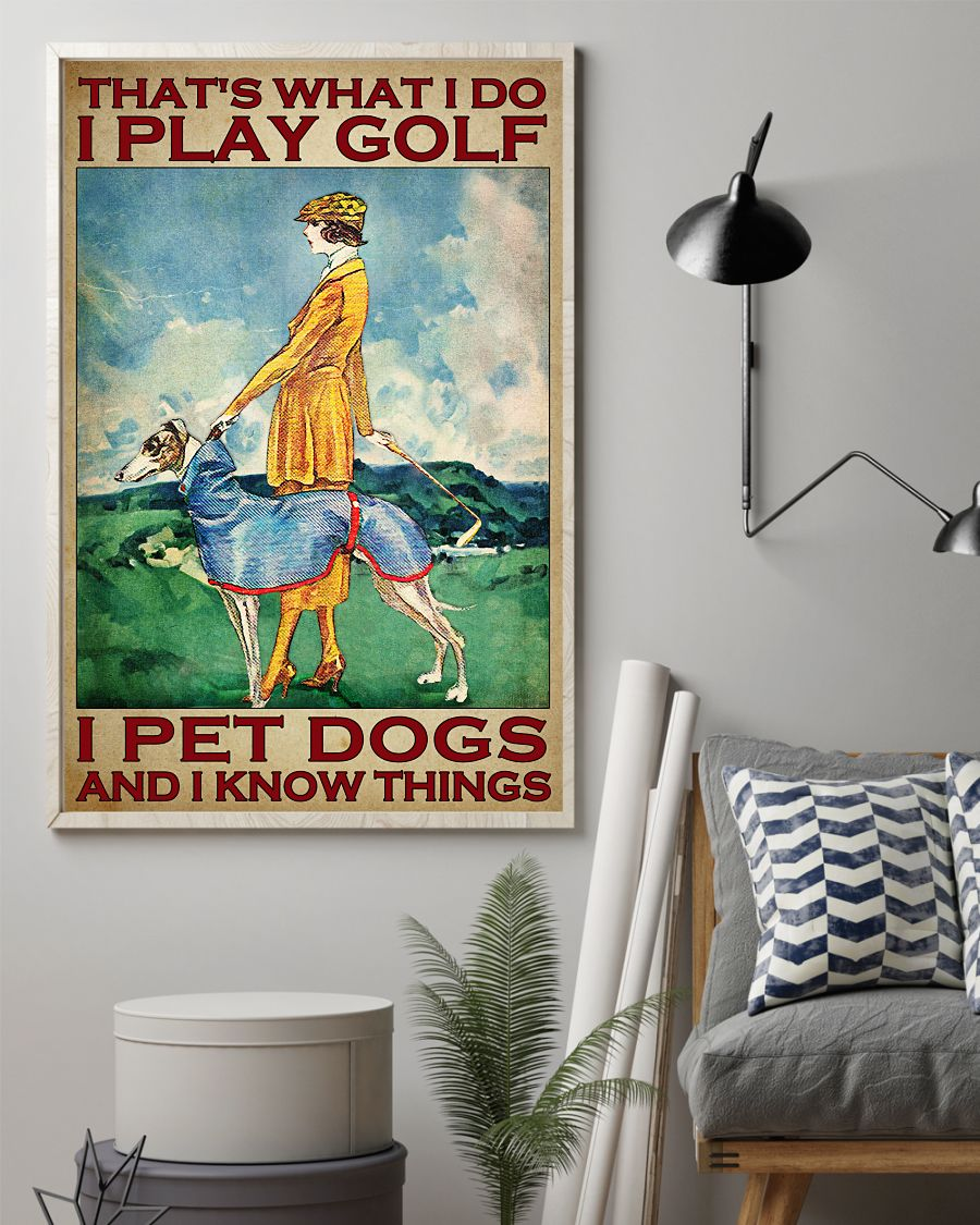 Great artwork! That What I Do I Play Golf I Pet Dogs Lady Poster