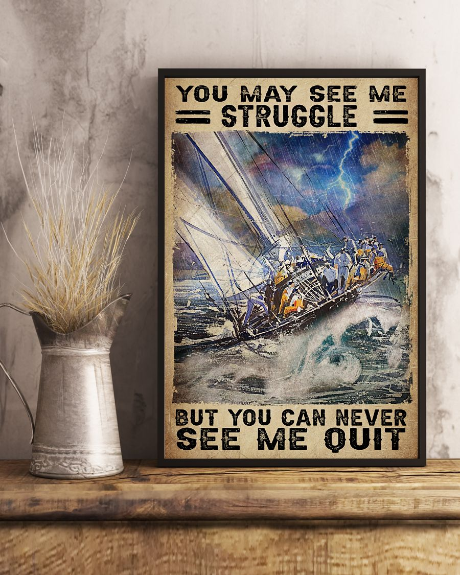 Nice You May See Me Struggle But You Will Never See Me Quit Sea Storm Poster