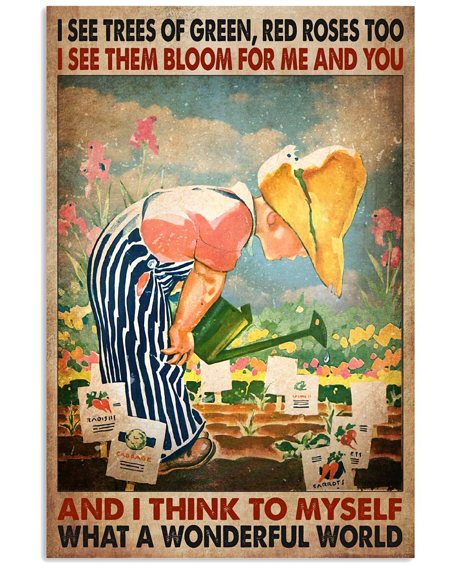 I See Trees Of Green Red Roses Too I See Them Bloom For Me And You Poster