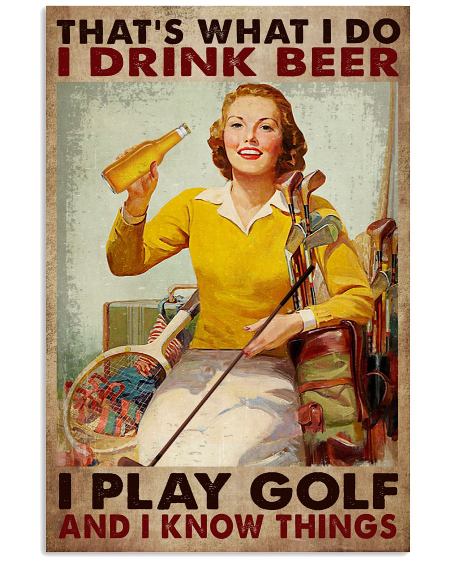 That's What I Do I Drink Beer Play Golf Lady Poster