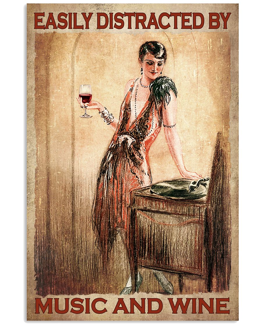 Easily Distracted By Music And Wine Lady Poster