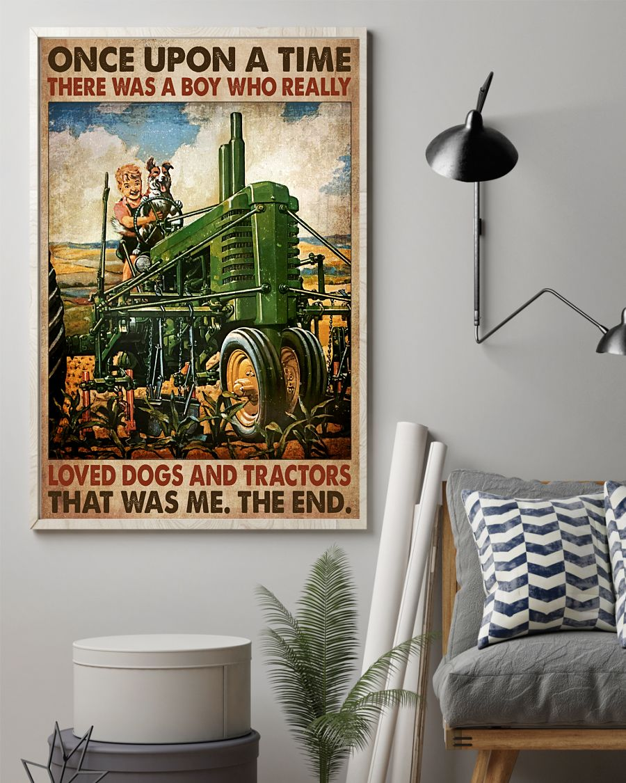 Very Good Quality Once Upon A Time There Was A Boy Who Really Love Dogs And Tractors Poster