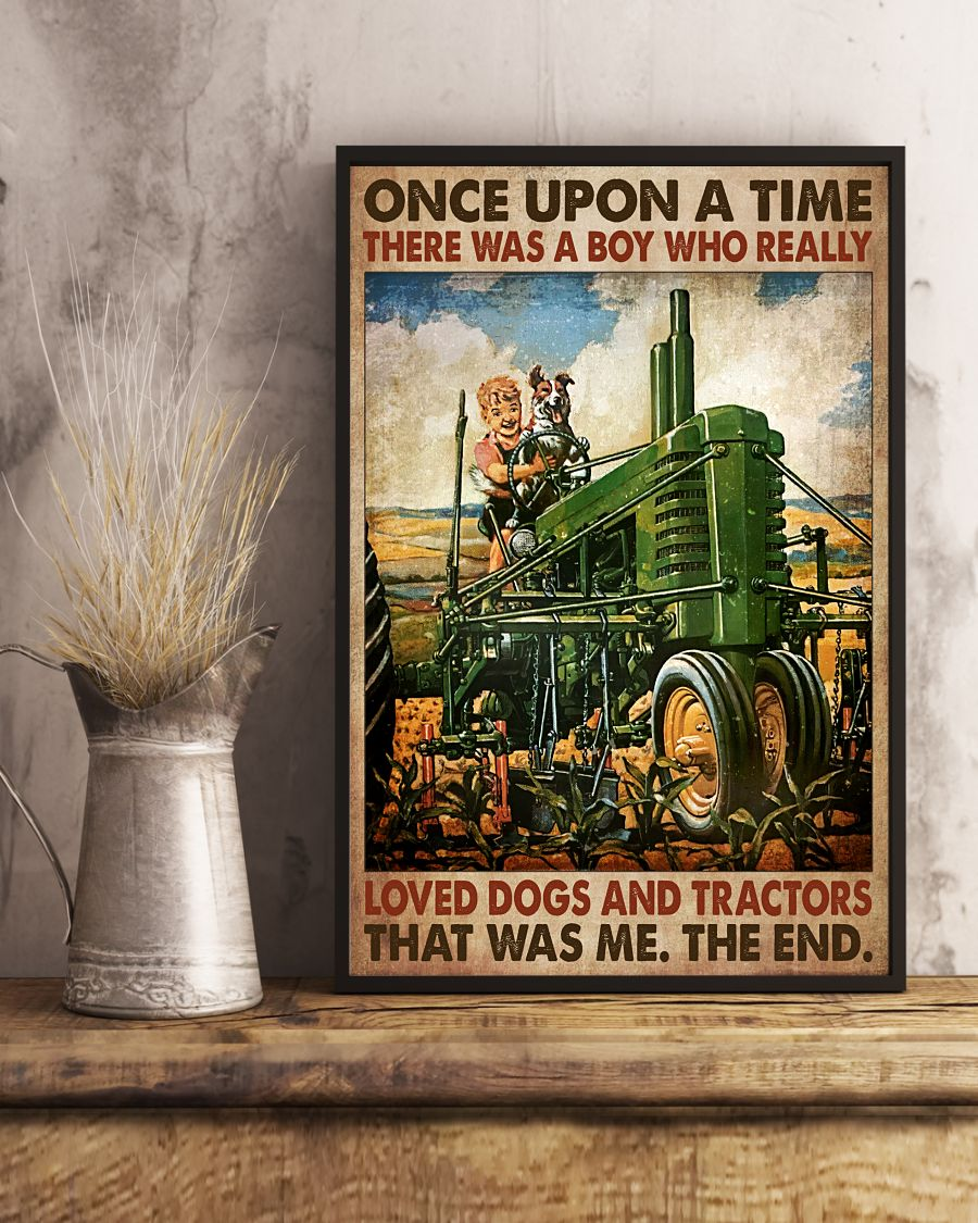 US Shop Once Upon A Time There Was A Boy Who Really Love Dogs And Tractors Poster
