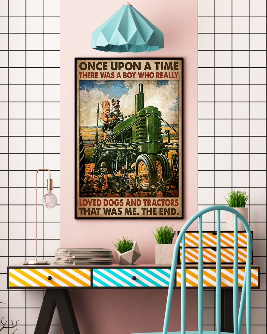 Fast Shipping Once Upon A Time There Was A Boy Who Really Love Dogs And Tractors Poster
