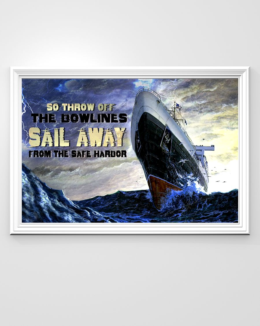 Adorable So Throw Off The Bowlines. Sail Away From The Safe Harbor Sea Storm Poster