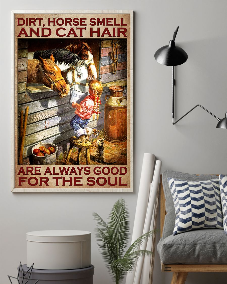 Drop Shipping Dirt Horse Smell And Cat Hair Are Always Good Poster