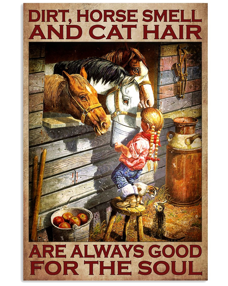 Beautiful Dirt Horse Smell And Cat Hair Are Always Good Poster