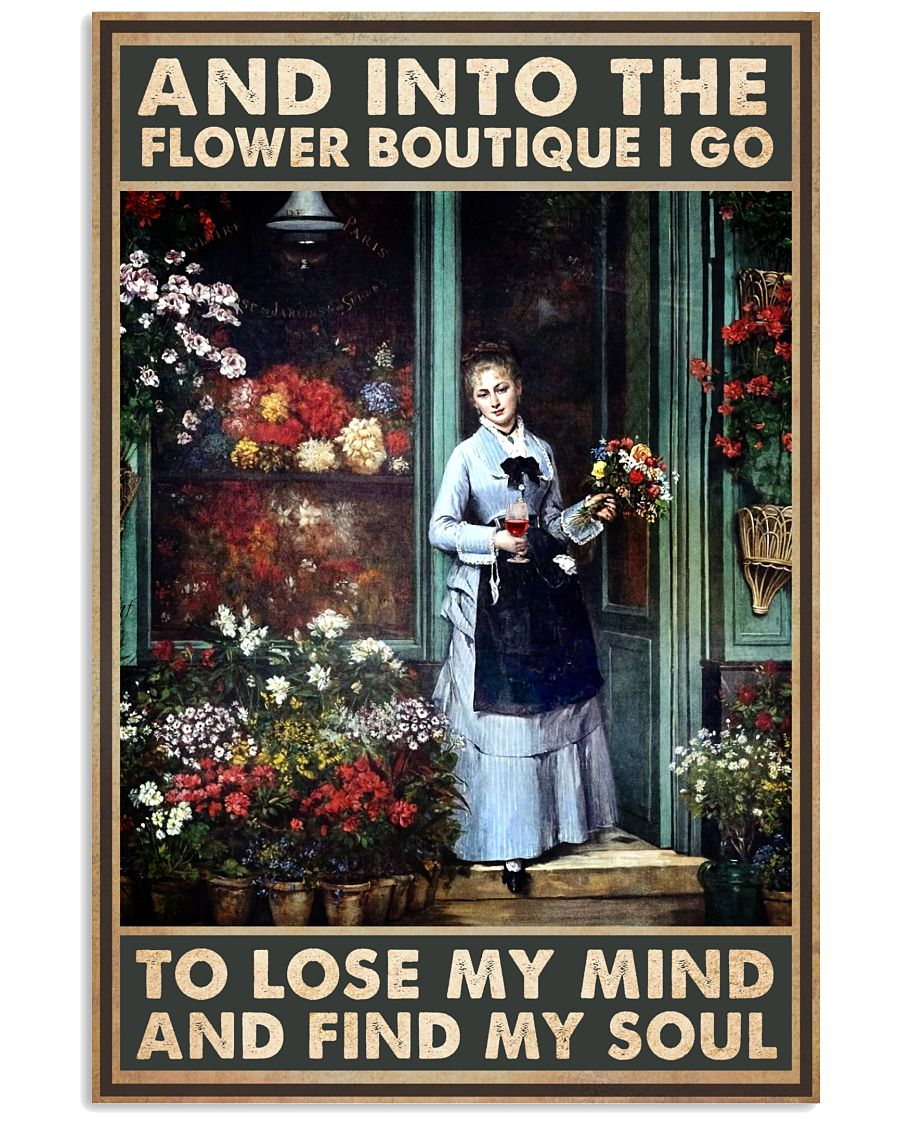 Into The Flower Boutique I Go To Lose My Mind Poster
