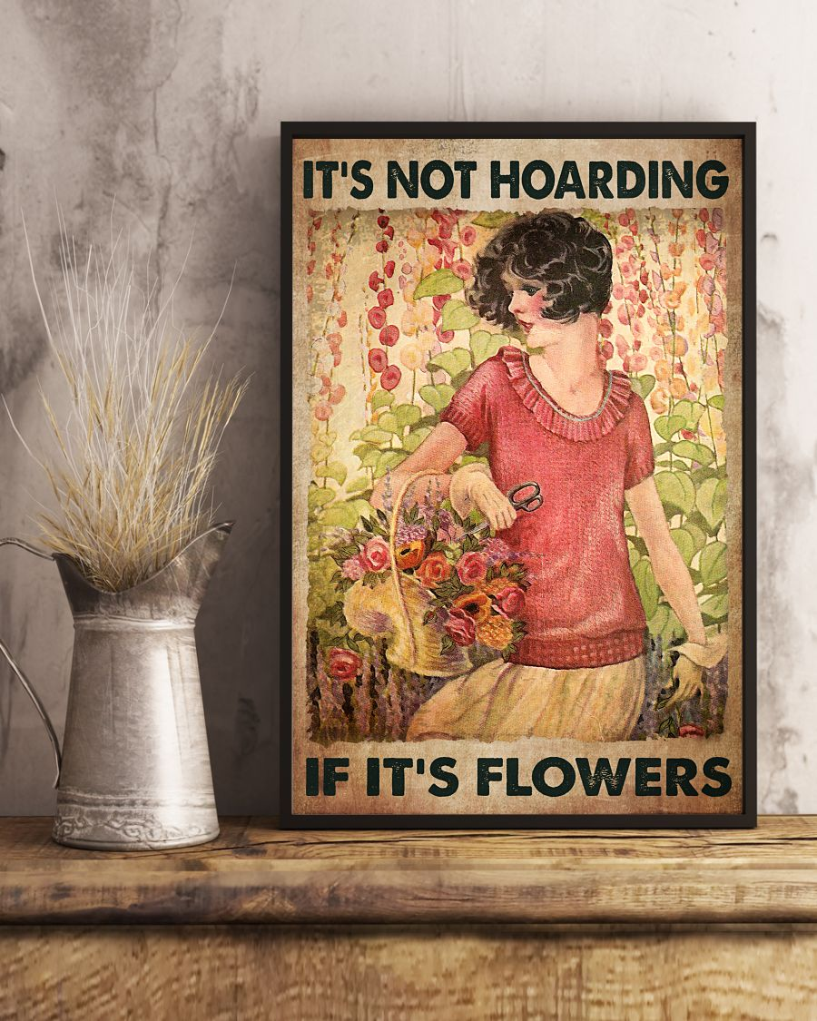 All Over Print It's Not Hoarding It's Flowers Poster