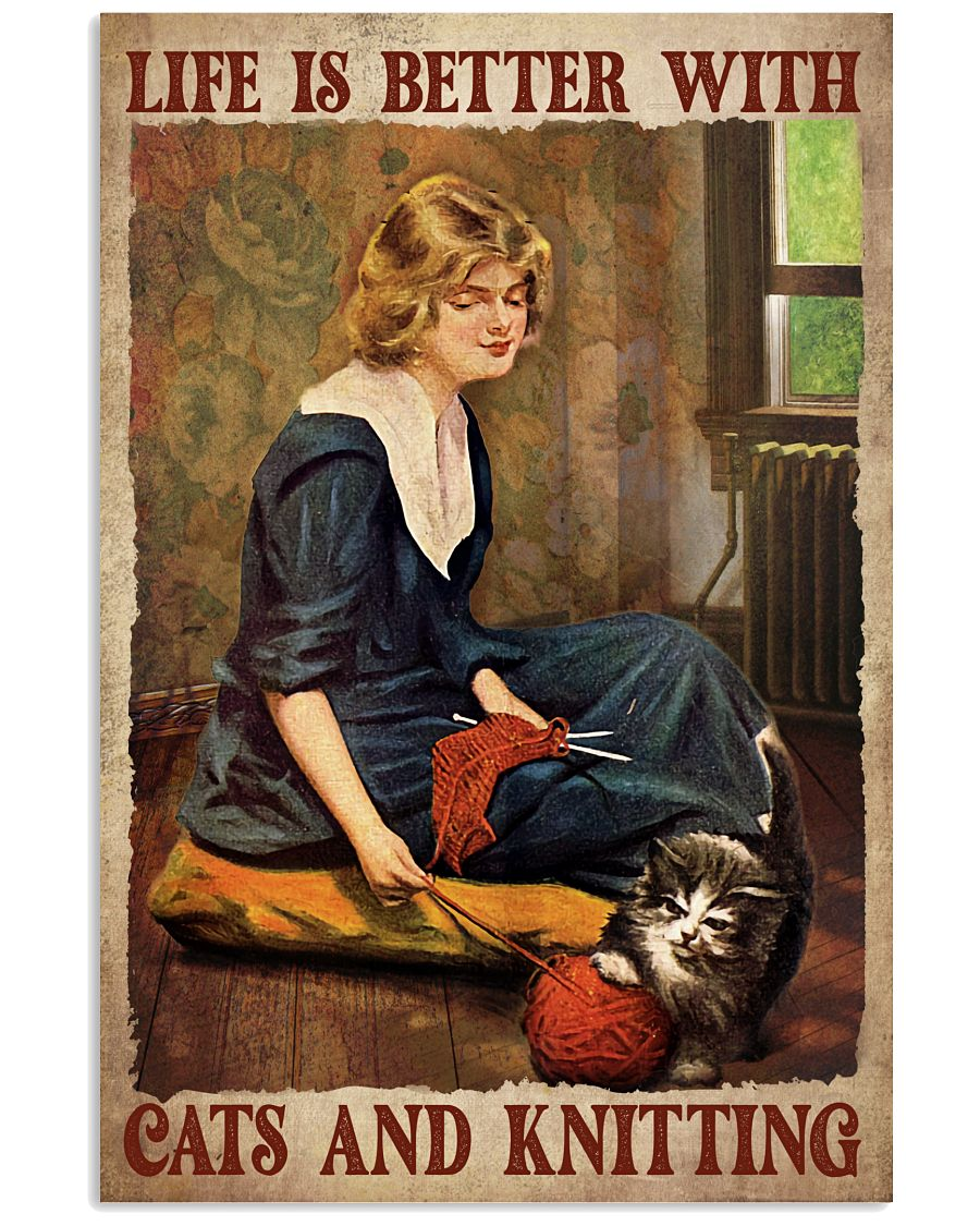 Limited Edition Life Is Better With Cat And Knitting Poster