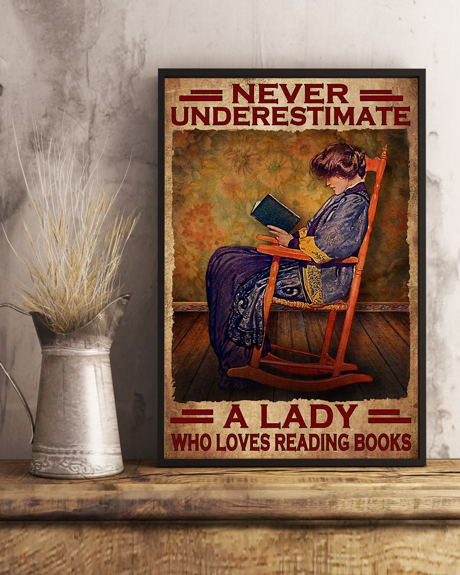 Great Never Underestimate A Lady Who Loves Reading Books Poster