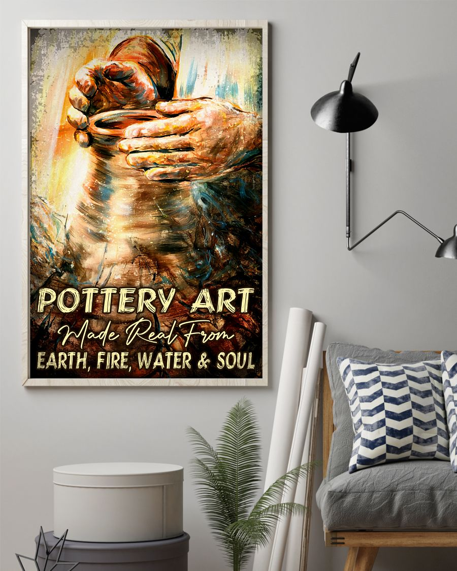 Present Pottery Art Make Real From Earth Fire Water And Soul Poster